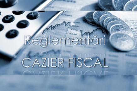 Noi reglementari privind cazierul fiscal