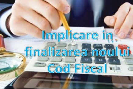 Implicare in finalizarea Codului Fiscal