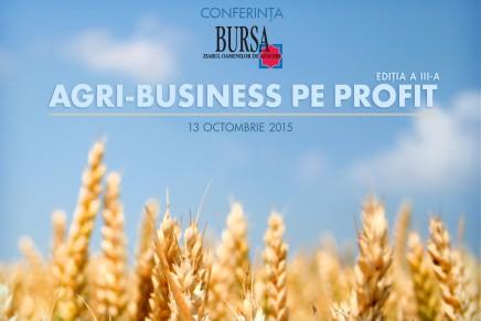 """Conferinta BURSA """"Agri-business pe profit"""", aflata la a III-a editie"""