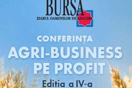 """Conferinta """"Agri-Business pe profit"""", Editia a-IV-a"""