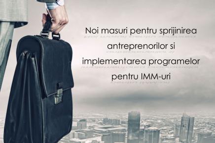 Noi masuri pentru sprijinirea antreprenorilor si  implementarea programelor pentru IMM-uri