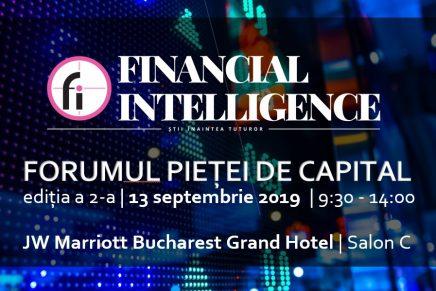 """Financial Intelligence organizeaza a doua editie a evenimentului """"FORUMUL PIETEI DE CAPITAL"""""""