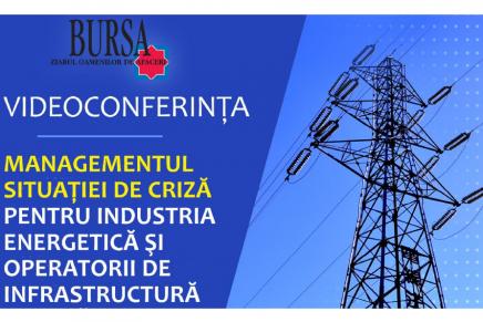 """Videoconferinta BURSA """"Managementul situatiei de criza pentru industria energetica si operatorii de infrastructura critica"""""""