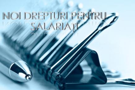Noi drepturi pentru salariati începand cu data de 1 decembrie 2016